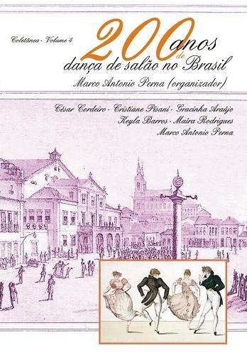 200 Anos de Danca de Salao no Brasil - Vol 4