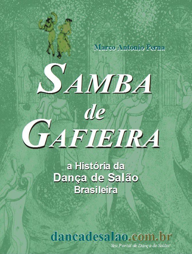 Samba de Gafieira - a Historia da Danca de Salao Brasileira