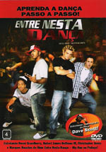 Entre Nesta Dança (You Got Served, Take it to the Streets)
