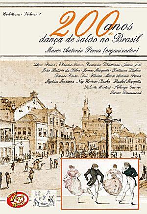 200 Anos de Danca de Salao no Brasil - Vol 1