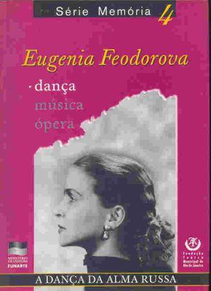Eugenia Feodorova - A Dança da Alma Russa.