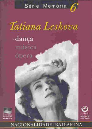 Tatiana Leskova - Nacionalidade: Bailarina.